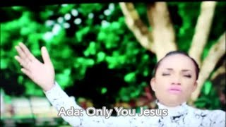 Ada, Only You Jesus: Worship and Praise Series