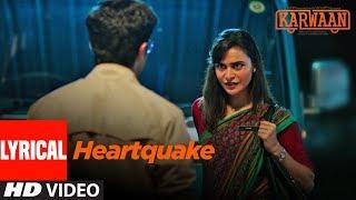 Heartquake Lyrical Song | Karwaan | Irrfan Khan, Dulquer Salmaan, Mithila Palkar |  Papon