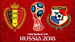 FIFA 18 - BELGIUM VS PANAMA WORLD CUP 2018