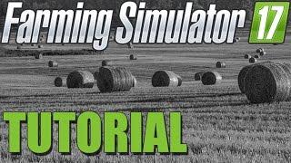 FS17 Guide to Bailing - Farming Simulator 17 Tutorial