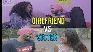 GIRLFRIEND VS SISTER | SahibNoor Singh
