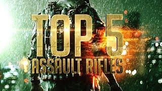 TOP 5 ASSAULT RIFLES - Battlefield 4