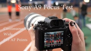 Sony A9 Real World Focus Test and Impressions - Sports Photographers Take Notice