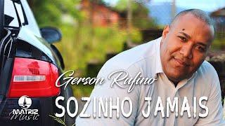 Gerson Rufino - Sozinho Jamais