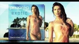 Priyanka Chopra Ft. Pitbull - Exotic (Naveen Kumar Remix)