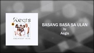 Aegis - Basang Basa Sa Ulan (Lyrics Video)