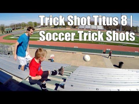 Trick Shot Titus 8 | Soccer Trick Shots