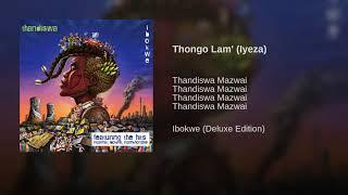 Thongo Lam' (Iyeza)