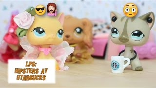 LPS: Hipsters at Starbucks - Episode #3 (Sophie