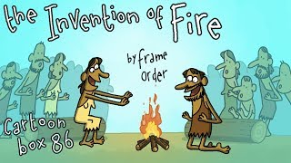 The Invention of Fire | Cartoon Box 86