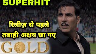 Gold movie superhit before Release,Akshay kumar best actor, gold trend on social media