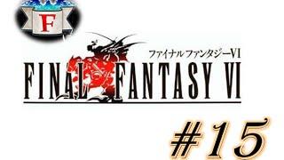 [FR] Final Fantasy VI - l'Opéra - Episode 15 Walkthrough / Let's play