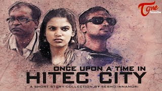 Once Upon a Time in HITEC CITY | Telugu Short Film 2017 | Directed by Seshu Innamuri  #NewShortFilms