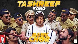 Tashreef Song | Bank Chor | Riteish Deshmukh | Rochak Kohli