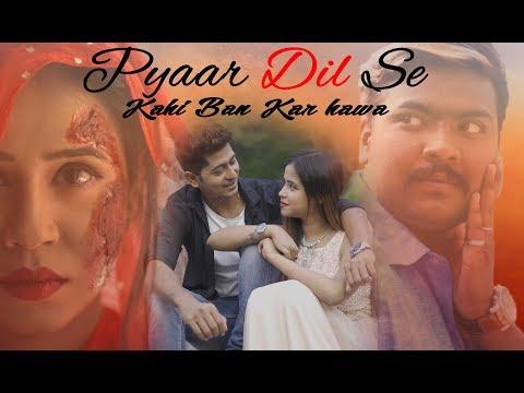 Xxx Mp4 Pyaar Dil Se Ban Kar Hawa Sad Romantic Song Ashiwini BhardwajKhushbu Sharma 3gp Sex