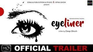 EYELINER | Official Trailer | Chapal Bhaduri | Megh Sayantan | Debjani Ghosh | Deep Ghosh