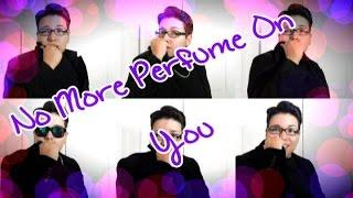 Teen Top (틴탑) - 향수뿌리 지마 'No More Perfume On You' (English Cover