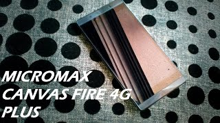 Micromax Canvas Fire 4G plus Unboxing!