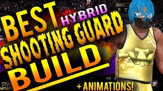 NBA 2K16 Tips: Best HYBRID SHOOTING GUARD Build - How To Create a 99 Overall VERSATILE Hybrid SG!