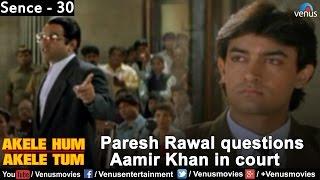 Paresh Rawal Questions Aamir Khan in Court (Akele Hum Akele Tum)