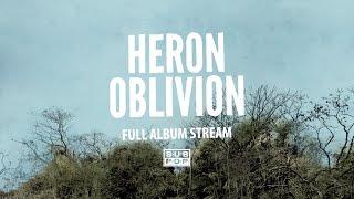 Heron Oblivion - Heron Oblivion [FULL ALBUM STREAM]