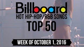 Top 50 - Billboard Hip-Hop/R&B Songs | Week of October 1, 2016