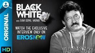 Catch Ram Gopal Varma on Black & White - The Interview