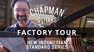 Chapman Guitars Factory Tour - New Indonesian Standard Series