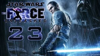 Let's Play Star Wars: The Force Unleashed - Sith Master Playthrough - Episode 23