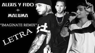 Alexis y Fido Feat Maluma - Imaginate Remix