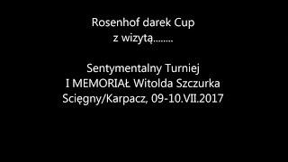 I Memoriał W.SZCZURKA & Rosenhof darek Cup & Przyjaciele.