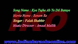 Kya Tujhe Ab Ye Dil Bataye Karaoke | Sanam re Karaoke