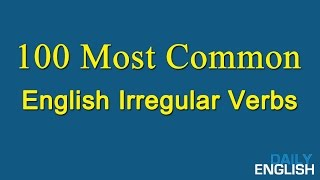 100 Most Common English Irregular Verbs - List Of Irregular Verbs In English