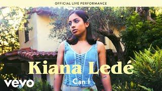 """Kiana Ledé - """"Can I"""" Live Performance   Vevo LIFT"""