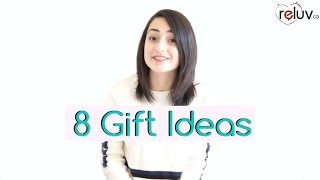 8 Gift Ideas For Someone Special!