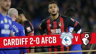 DEFEAT IN WALES | Cardiff City 2-0 AFC Bournemouth