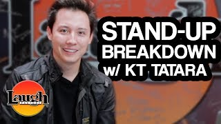 Stand-Up Breakdown w/ KT Tatara | Laugh Factory