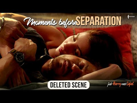 Xxx Mp4 Moments Before Separation Jab Harry Met Sejal Deleted Scene 3gp Sex