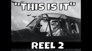 "WWII U.S. NAVAL AVIATOR TRAINING FILM  ""THIS IS IT""  REEL 2   33054"