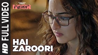 Hai Zaroori  Full Video Song | NOOR | Sonakshi Sinha | Prakriti Kakar | Amaal Mallik | T-Series