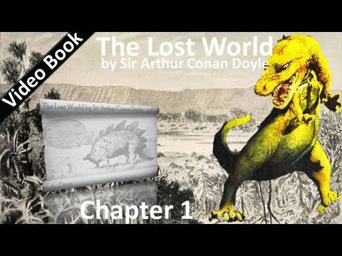 The Lost World by Sir Arthur Conan Doyle - Chapter 01 - There Are Heroisms All Round Us