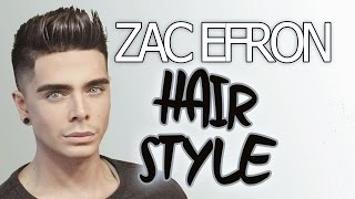 ZAC EFRON 2016 Hairstyle | FT. MISTER POMPADOUR