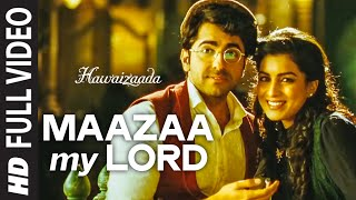 'Maazaa My Lord' FULL VIDEO Song | Ayushmann Khurrana | Hawaizaada | Mohit Chauhan, Neeti Mohan