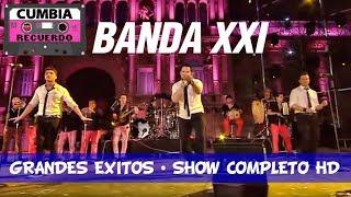 BANDA XXI SHOW COMPLETO HD GRANDES EXITOS