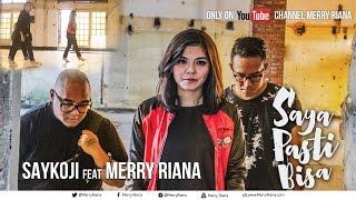 SAYA PASTI BISA - SAYKOJI ft MERRY RIANA  Cool Collab