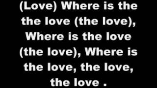 Black Eyed Peas - Where is the Love (Lyric)