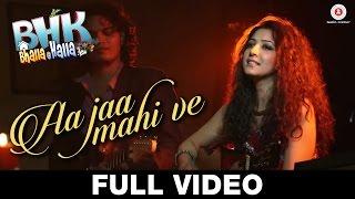 Aa Jaa Mahi Ve - FULL VIDEO   BHK Bhalla@Halla.Kom   Ujjwal Rana, Inshika Bedi