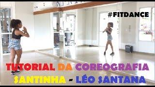 PASSO A PASSO - COREOGRAFIA FITDANCE - Santinha - Léo Santana