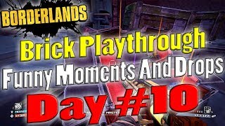 Borderlands | Brick Playthrough Funny Moments And Drops | Day #10
