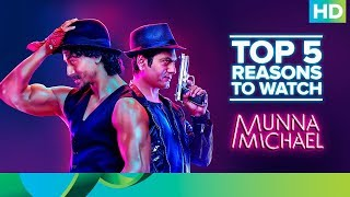 Top 5 Reasons to Watch 'Munna Michael'